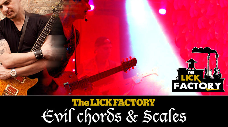 Evil Chords and Scales - The Lick Factory | BLOG